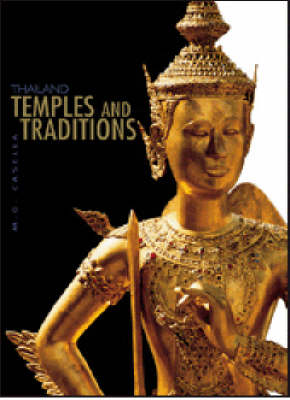 Thailand: Temples and Traditions - Casella, Maria Grazia