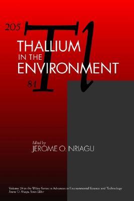 Thallium in the Environment - Nriagu, Jerome O (Editor)
