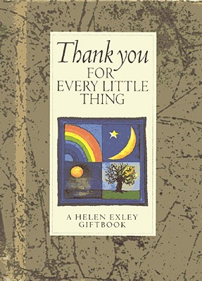 Thank You for Every Little Thing - Exley, Helen