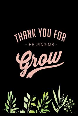 Thank You for Helping Me Grow: Teacher appreciation gift journal, notebook, composition, diary. Cute Inspirational Quote Paperback for last day of school or retirement gift. Buy for you, coworker, or friend. - Appreciation Gifts, Red Teacher