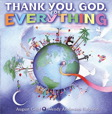Thank You, God, for Everything - Gold, August, and Halperin, Wendy Anderson (Illustrator)