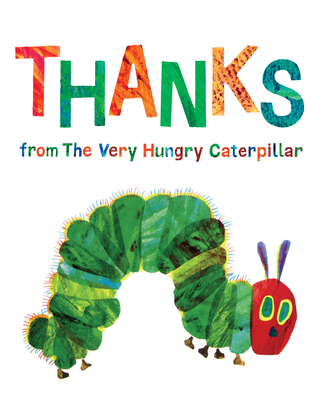 Thanks from the Very Hungry Caterpillar - Carle, Eric