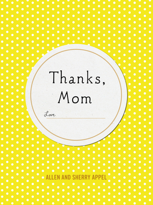 Thanks, Mom - Appel, Sherry Conway