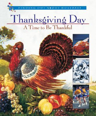 Thanksgiving Day: A Time to Be Thankful - Landau, Elaine