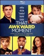 That Awkward Moment [Includes Digital Copy] [Blu-ray]