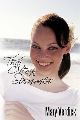 That Certain Summer - Verdick, Mary, ed