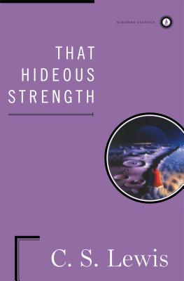 That Hideous Strength - Lewis, C S