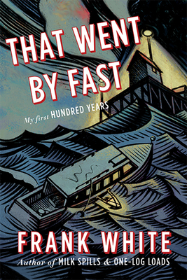 That Went by Fast: My First Hundred Years - White, Frank
