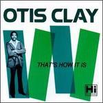 That's How It Is - Otis Clay