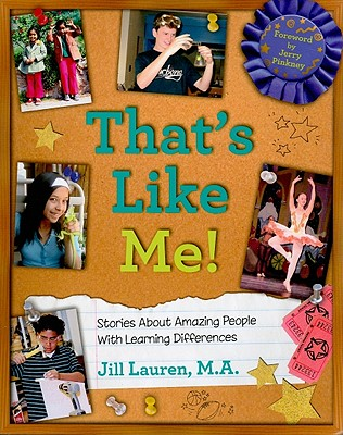 That's Like Me!: Stories about Amazing People with Learning Differences - Lauren, Jill