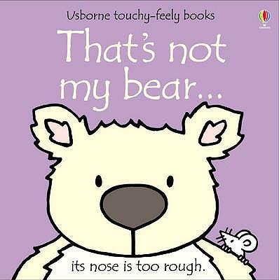 That's Not My Bear - Watt, Fiona