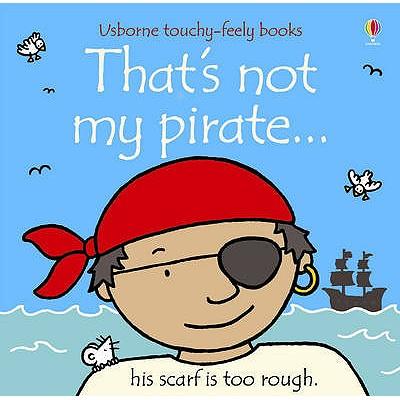 That's Not My Pirate - Watt, Fiona