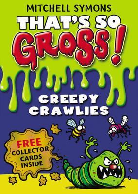 That's So Gross!: Creepy Crawlies - Symons, Mitchell