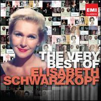 Thd Very Best of Elisabeth Schwarzkopf - Edwin Fischer (piano); Elisabeth Grümmer (soprano); Elisabeth Schwarzkopf (soprano); Gerald Moore (piano);...