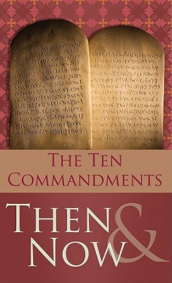 The 10 Commandments Then & Now - West, Robert M