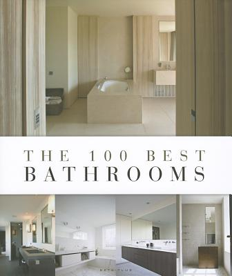 The 100 Best Bathrooms - Pauwels, Wim