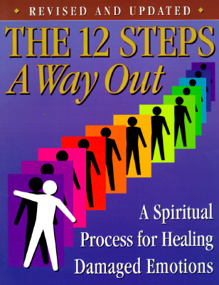 The 12 Steps: A Way Out: A Spiritual Process for Healing Damaged Emotions - Friends in Recovery