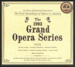 The 1903 Grand Opera Series