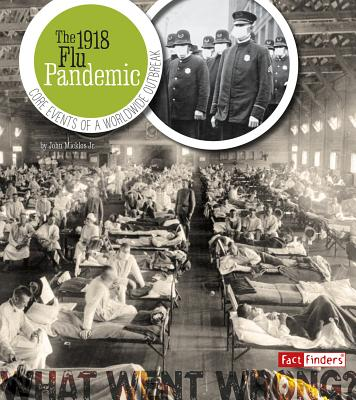 The 1918 Flu Pandemic: Core Events of a Worldwide Outbreak - Micklos, Jr John