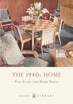 The 1940s Home - Evans, Paul