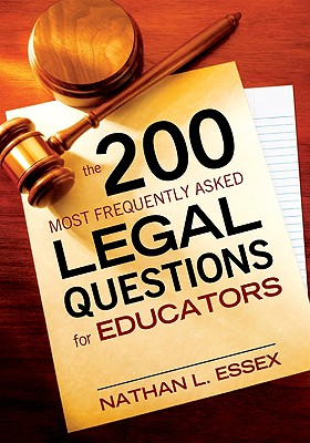 The 200 Most Frequently Asked Legal Questions for Educators - Essex, Nathan L (Editor)