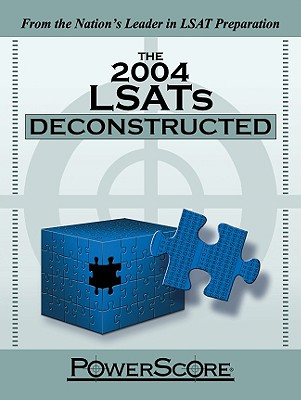 The 2004 LSATs Deconstructed - Killoran, David M, and Denning, Jon M, and Stein, Steven G