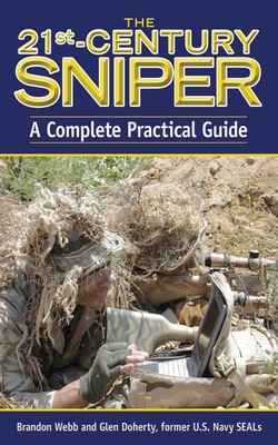 The 21st-Century Sniper: A Complete Practical Guide - Webb, Brandon