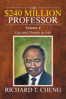 The $240 Million Professor: Ups and Downs in Life - Cheng, Richard T