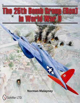 The 25th Bomb Group (Rcn) in World War II - Malayney, Norman