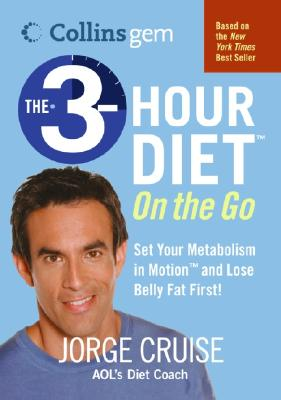 The 3-Hour Diet on the Go - Cruise, Jorge