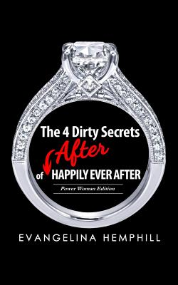 The 4 Dirty Secrets of After Happily Ever After - Hemphill, Mrs Evangelina, and Fidel, Mrs Kelly (Foreword by)