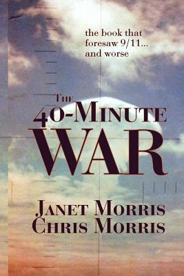 The 40-Minute War - Morris, Janet, and Morris, Chris