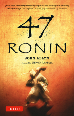 The 47 Ronin Story - Allyn, John