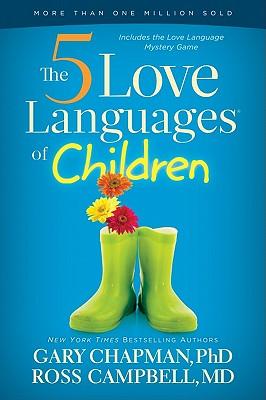 The 5 Love Languages of Children - Chapman, Gary