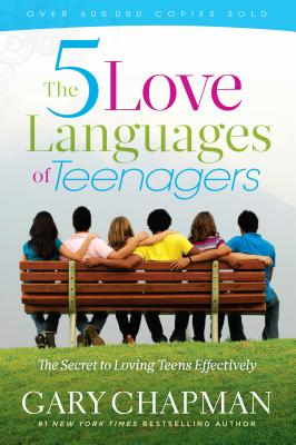 The 5 Love Languages of Teenagers - Chapman, Gary