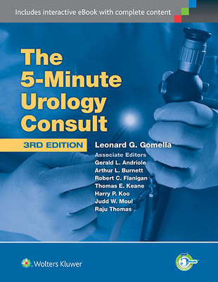 The 5 Minute Urology Consult: The 5 Minute Urology Consult - Gomella, Leonard G, Professor, Jr.