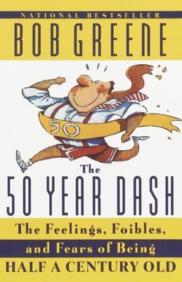 The 50 Year Dash - Greene, Bob