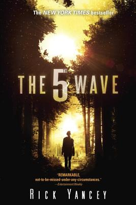 The 5th Wave: The First Book of the 5th Wave Series - Yancey, Rick
