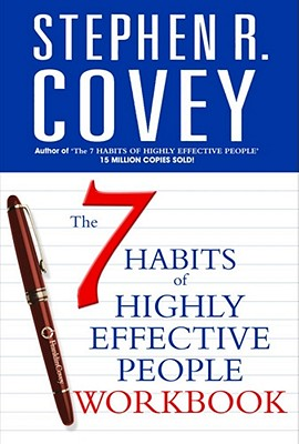 The 7 Habits of Highly Effective People Personal Workbook - Covey, Stephen R.