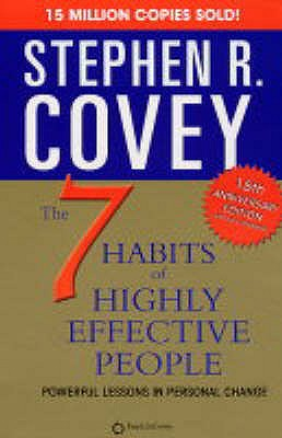 The 7 Habits of Highly Effective People: Powerful Lessons in Personal Change - Covey, Stephen R.