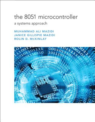 The 8051 Microcontroller: A Systems Approach - Mazidi, Muhammad Ali
