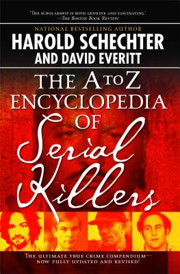 The A to Z Encyclopedia of Serial Killers - Schechter, Harold