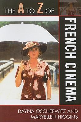 The A to Z of French Cinema - Oscherwitz, Dayna