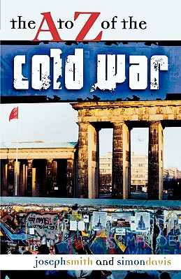 The A to Z of the Cold War - Davis, Simon