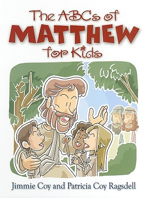 The ABC's of Matthew for Kids - Coy, Jim, and Ragsdell, Poatricia Coy