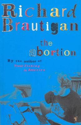 The Abortion - Brautigan, Richard