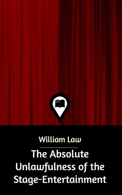 The Absolute Unlawfulness of the Stage-Entertainment - Law, William