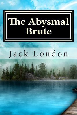 The Abysmal Brute - London, Jack, and Gavlan, Arthur (Designer)