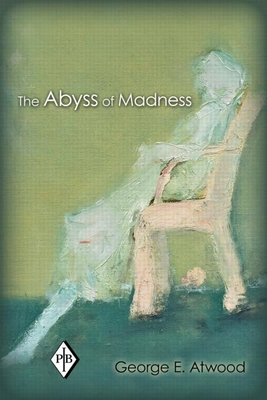 The Abyss of Madness - Atwood, George E