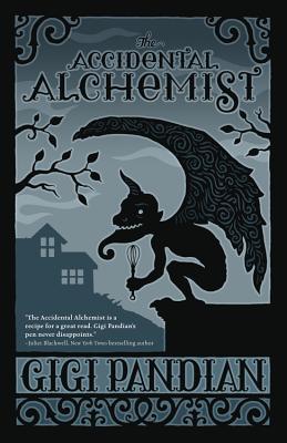 The Accidental Alchemist - Pandian, Gigi